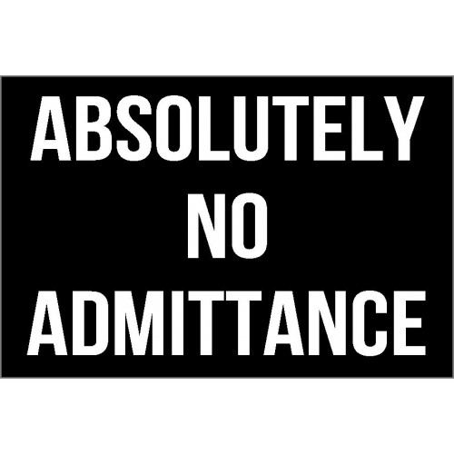 Absolutely No Admittance Sign