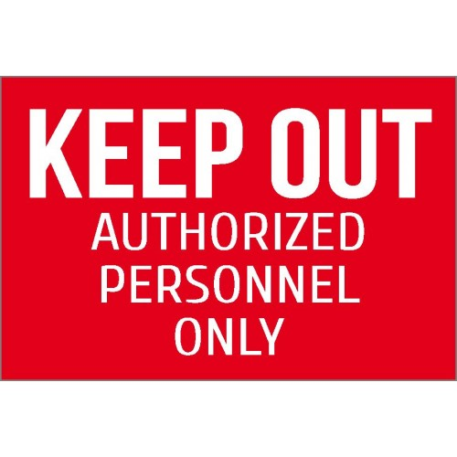 Keep Out - Authorized Personnel Only Sign