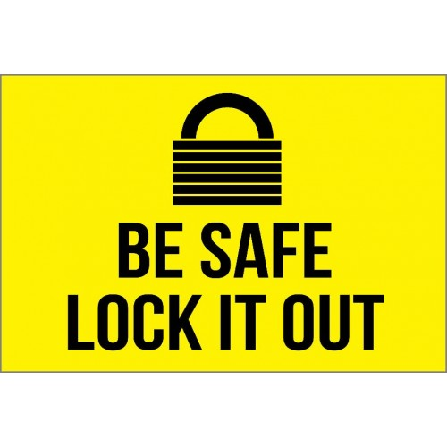Be Safe Lock Out Sign