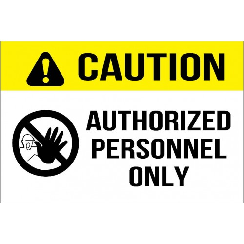 Caution - Authorized Personnel Only Sign