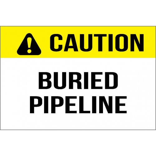 Caution - Buried Pipeline Sign