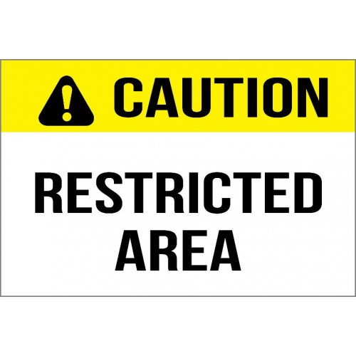 Caution - Restricted Area Sign